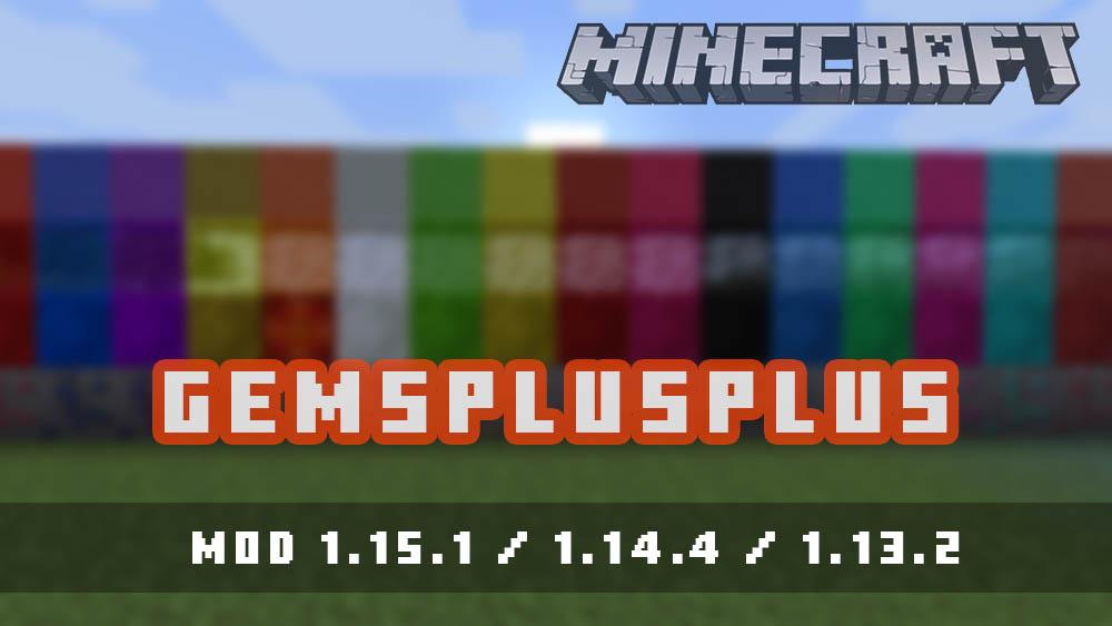 GemsPlusPlus Mod for Minecraft 1.15.1/1.14.4/1.13.2