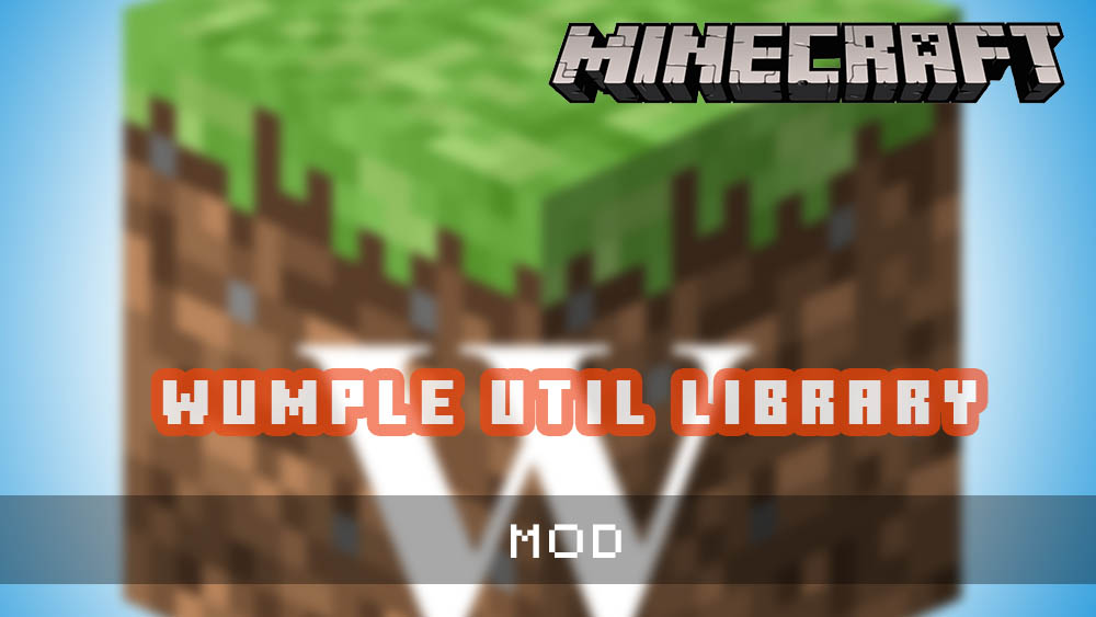 Wumple Util Library [MOD]