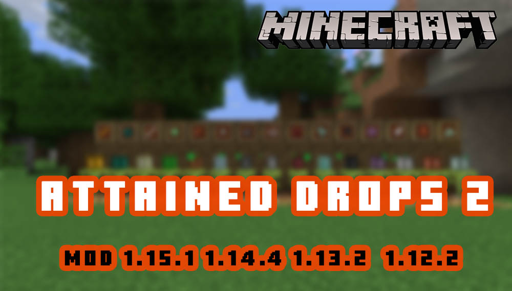 Attained Drops 2 [Mod] for 1.15.1/1.14.4/1.13.2/1.12.2