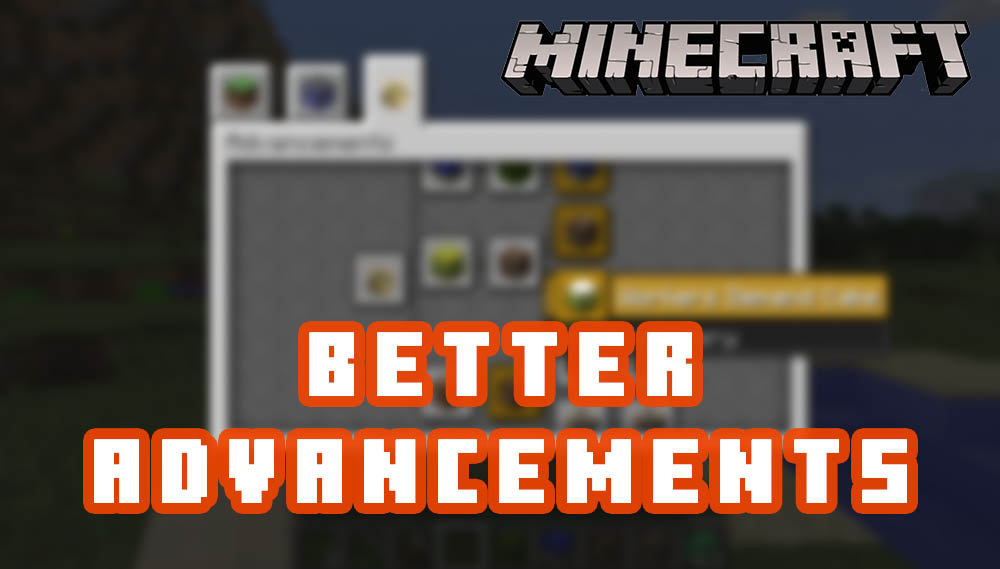 Better Advancements for Minecraft 1.15.1/1.14.4/1.13.2/1.12.2