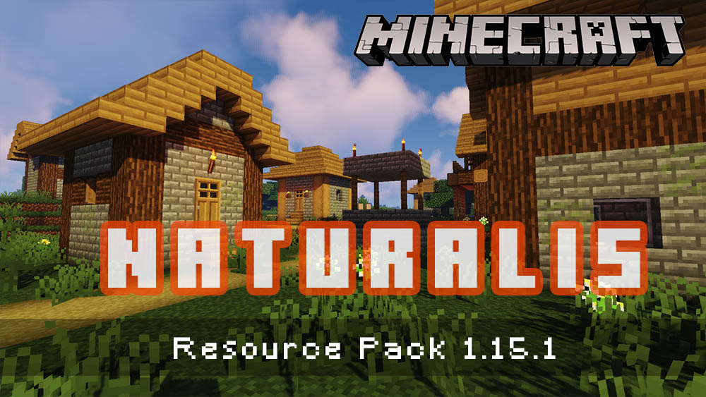 Naturalis [Resource Pack] for Minecraft 1.15.1