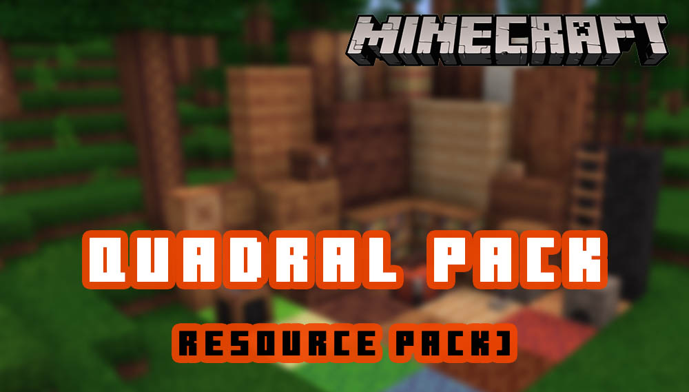 Quadral pack [Resource Pack]