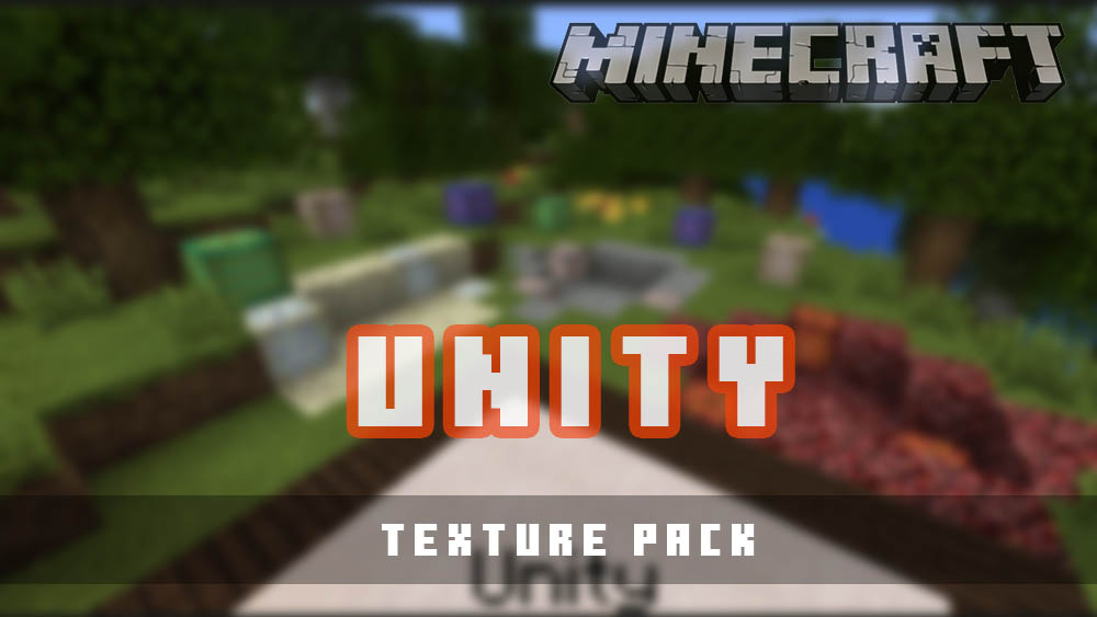 Unity Texture Pack for Minecraft 1.15, 1.14 and 1.12